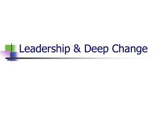 Leadership & Deep Change
