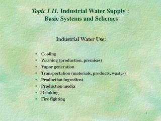 Topic I.11.  Industrial Water Supply :  Basic Systems and Schemes