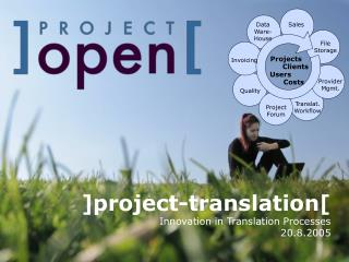 ]project-translation[ Innovation in Translation Processes 20.8.2005