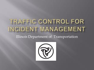 Traffic Control for Incident Management
