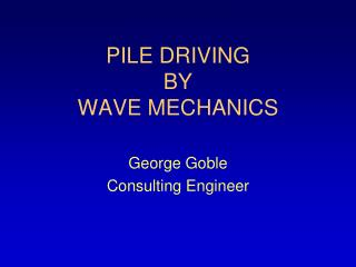 PILE DRIVING BY WAVE MECHANICS