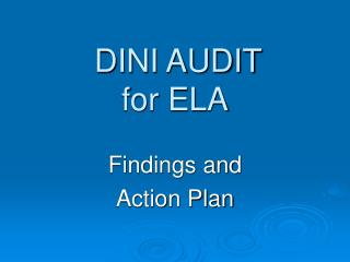 DINI AUDIT for ELA
