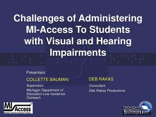 Challenges of Administering  MI-Access To Students  with Visual and Hearing Impairments
