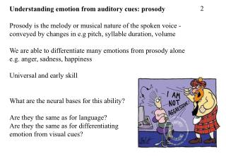 Understanding emotion from auditory cues: prosody