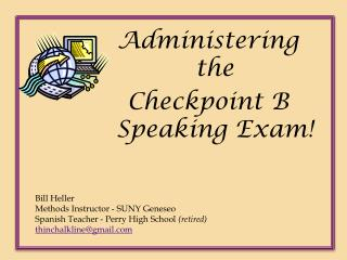 Administering the Checkpoint B Speaking Exam!