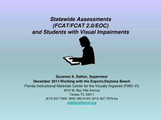 Statewide Assessments (FCAT/FCAT 2.0/EOC)  and Students with Visual Impairments