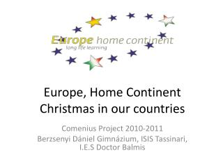 Europe, Home Continent Christmas in our countries