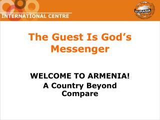 The Guest Is God's Messenger