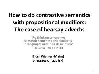 How to do contrastive semantics with propositional modifiers: The case of hearsay adverbs