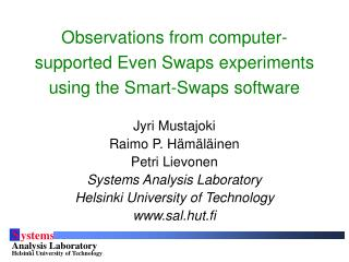 Observations from computer-supported Even Swaps experiments using the Smart-Swaps software