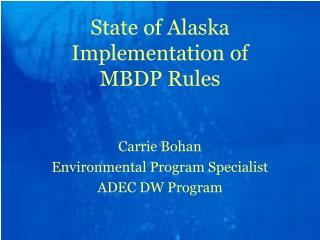State of Alaska Implementation of  MBDP Rules