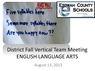District Fall Vertical Team Meeting ENGLISH LANGUAGE ARTS