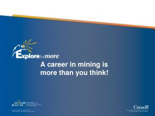 A career in mining is more than you think!