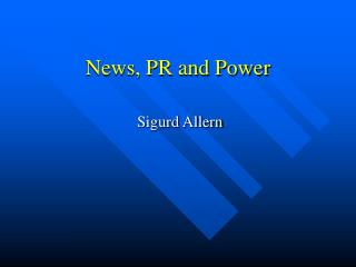 News, PR and Power