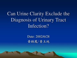 Can Urine Clarity Exclude the Diagnosis of Urinary Tract Infection?