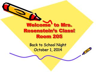 Welcome  to Mrs. Rosenstein's Class! Room 205