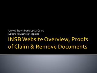 INSB Website Overview, Proofs of Claim & Remove Documents