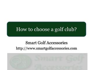 How to choose the right golf club: Quick tips