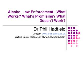 Alcohol Law Enforcement:  What Works? What ' s Promising? What Doesn ' t Work?