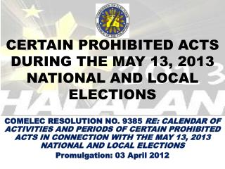CERTAIN PROHIBITED ACTS DURING THE MAY 13, 2013 NATIONAL AND LOCAL ELECTIONS