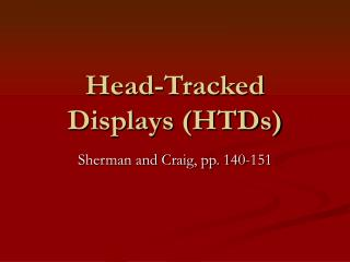 Head-Tracked Displays (HTDs)
