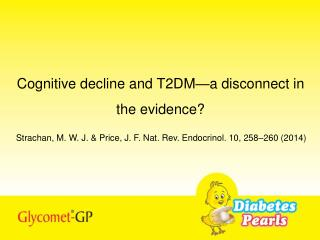 Cognitive decline and T2DM—a disconnect in the evidence?