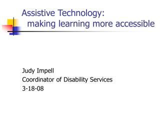Assistive Technology:   making learning more accessible