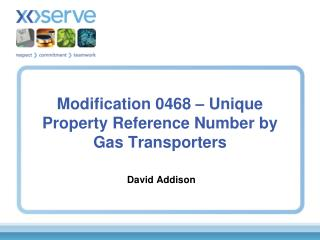 Modification 0468 – Unique Property Reference Number by Gas Transporters