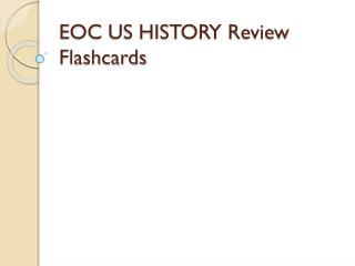 EOC US HISTORY Review Flashcards
