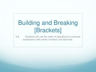 Building and Breaking [Brackets]
