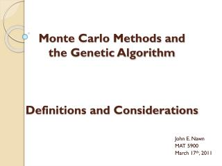 Monte Carlo Methods and  the Genetic Algorithm Definitions and Considerations