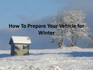How To Prepare Your Vehicle for Winter
