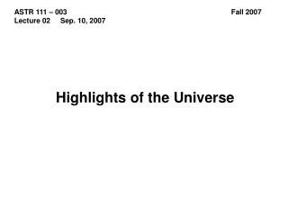Highlights of the Universe