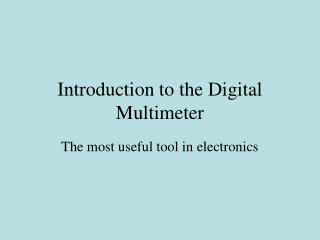 Introduction to the Digital Multimeter