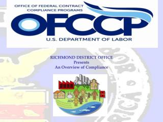 RICHMOND DISTRICT OFFICE Presents An Overview of Compliance