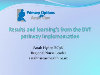 Results and learning's from the DVT pathway implementation