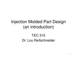 Injection Molded Part Design (an introduction)