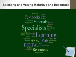 Selecting and Vetting Materials and Resources