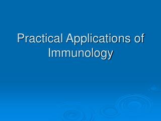 Practical Applications of Immunology