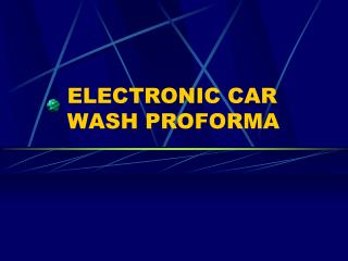 ELECTRONIC CAR WASH PROFORMA
