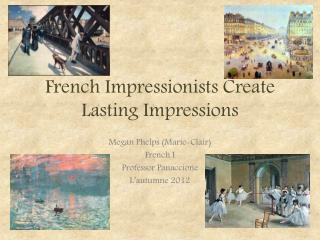 French Impressionists Create Lasting Impressions