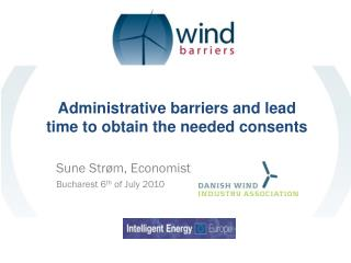 Administrative barriers and lead time to obtain the needed consents
