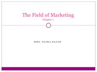 The Field of Marketing Chapter 1