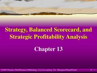 Strategy, Balanced Scorecard, and Strategic Profitability Analysis