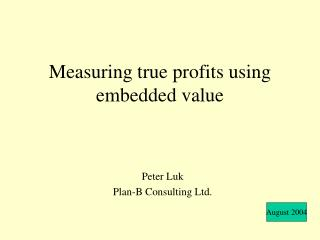 Measuring true profits using embedded value