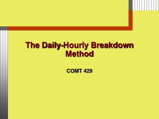 The Daily-Hourly Breakdown Method