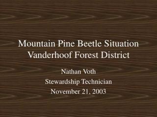 Mountain Pine Beetle Situation Vanderhoof Forest District