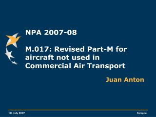 NPA 2007-08 M.017: Revised Part-M for aircraft not used in Commercial Air Transport
