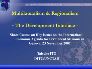 Multilateralism & Regionalism -  The Development Interface -