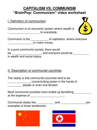 "CAPITALISM VS. COMMUNISM ""BrainPop: Communism"" video worksheet I. Definition of communism"